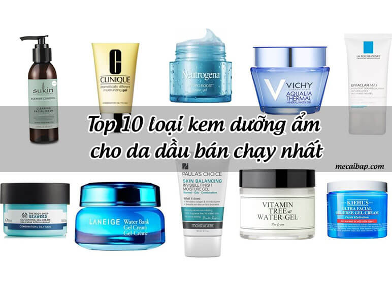 [Review]10 loại kem dưỡng ẩm cho da dầu bán chạy nhất hiện nay