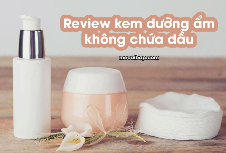 top-kem-duong-am-oil-free-khong-chua-dau