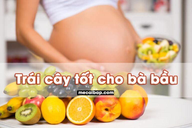 10 loại trái cây tốt cho bà bầu