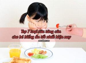 Top 7 loại sữa tăng cân cho bé biếng ăn tốt nhất hiện nay 20