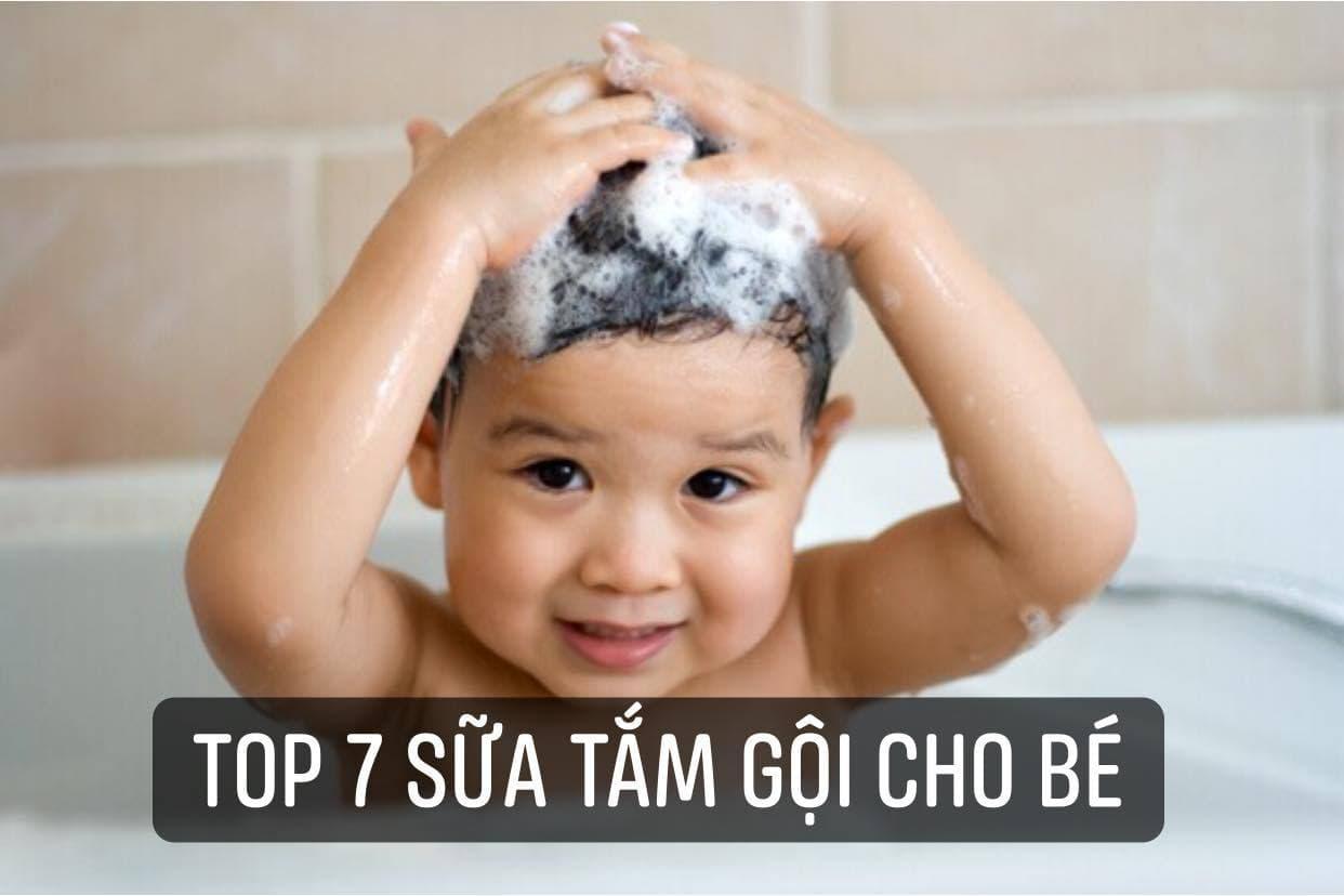 Điểm tên top 7 dòng sữa tắm cho bé tốt nhất hiện nay
