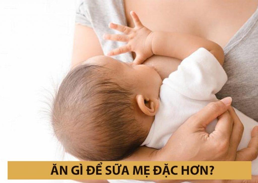 Mách mẹ bí kíp siêu hiệu quả: ăn gì để sữa mẹ đặc hơn? 4